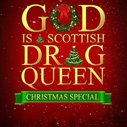 God is Scottish Drag Queen